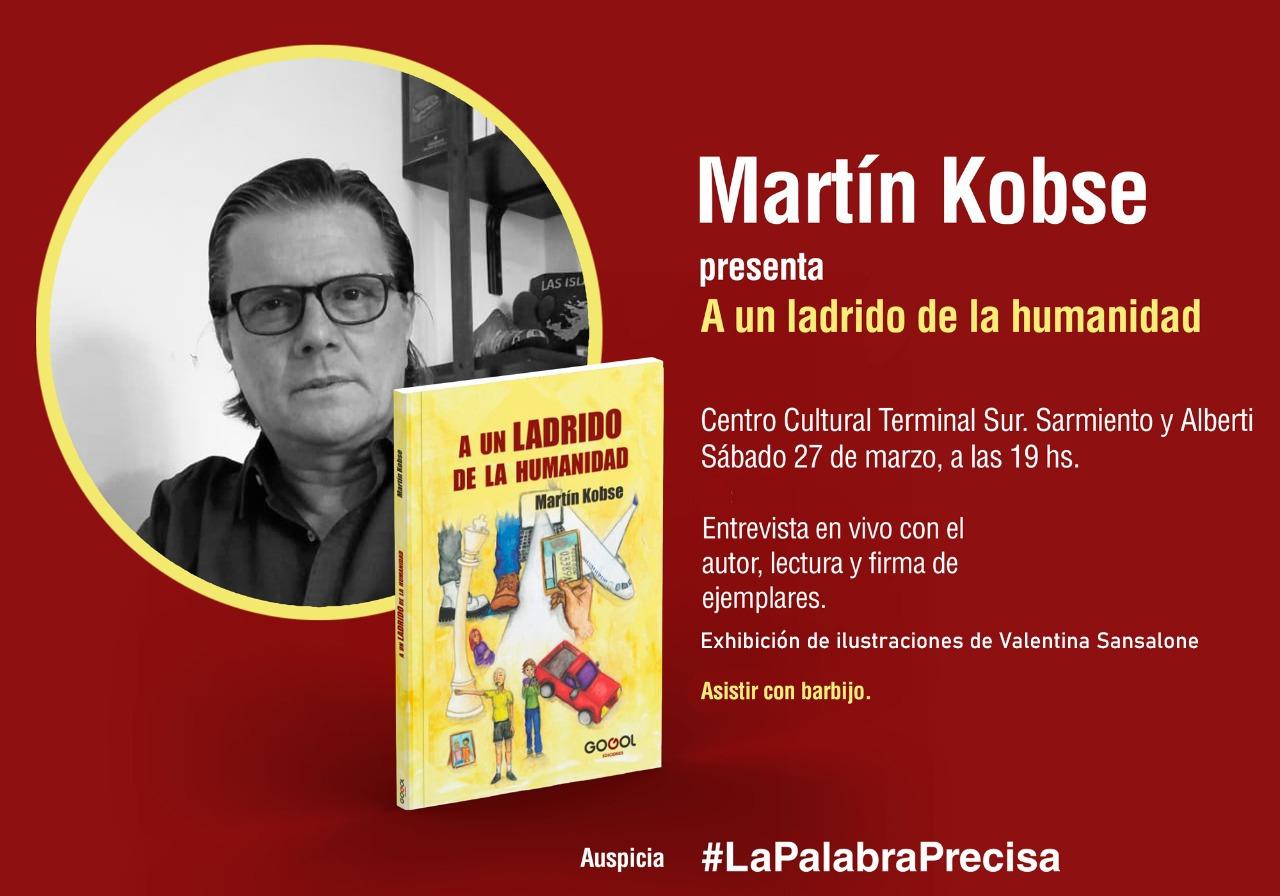 """""""A un ladrido de la humanidad"""", el libro de Martín Kobse ya se consigue en librerías"""