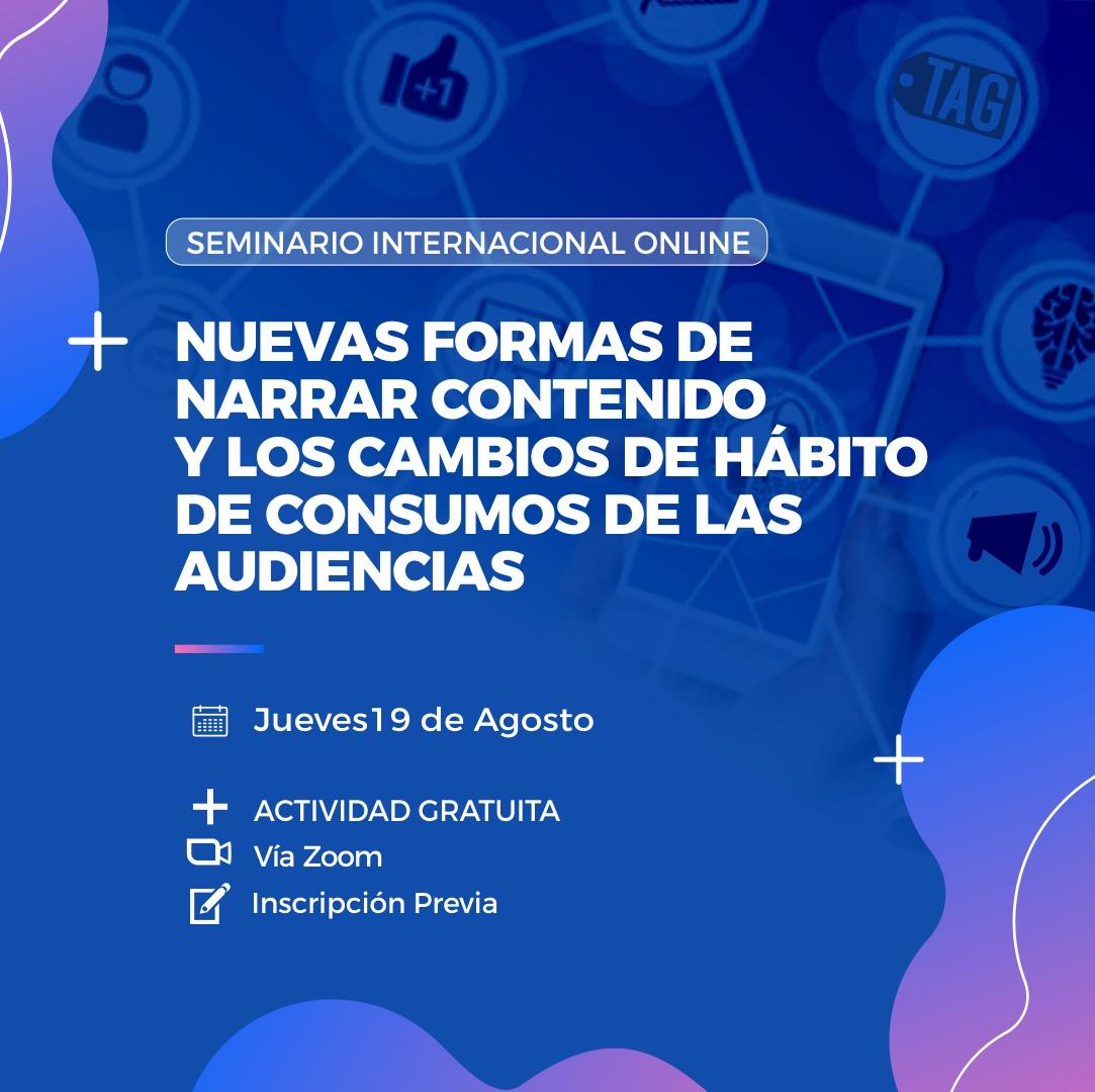 """Seminario Internacional """"Nuevas formas de narrar contenido y los cambios de hábito de consumos de las audiencias"""""""
