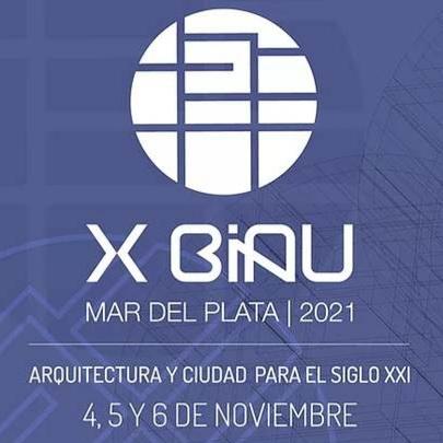 Se realizará laX BIAU- Mar del Plata 2021- Arquitectura y Ciudad para el Siglo XXI
